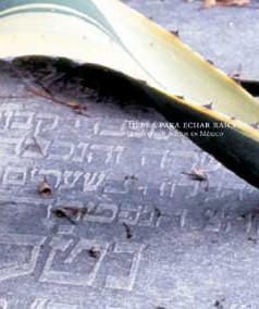 Tierra para echar raíces - Cementerios judíos en México