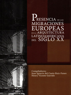 Presencia de las migraciones europeas en la arquitectura latinoamericana del siglo XX