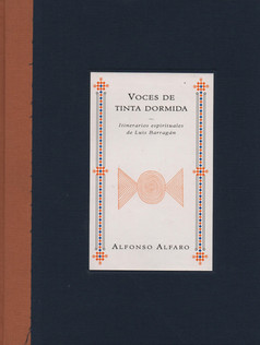 Voces  de Tinta Dormida; Itinerarios espirituales de Luis Barragán