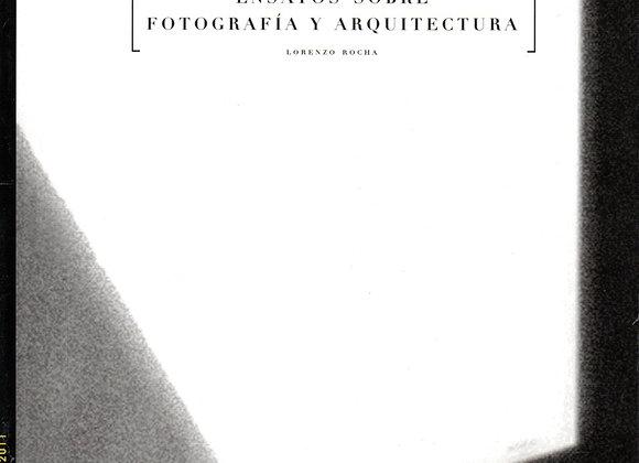 Ensayos sobre fotografía y fotografía y arquitectura