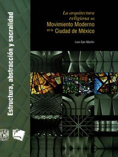 La arquitectura religiosa del Movimiento Moderno en la Ciudad de México