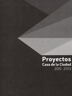 PROYECTOS CASA DE LA CIUDAD 2011- 2013.j