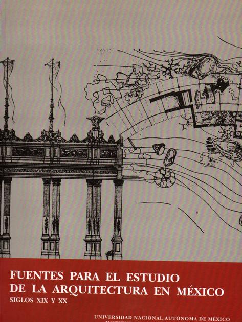 Fuentes para el Estudio de la Arquitectura en México Siglos XIX y XX