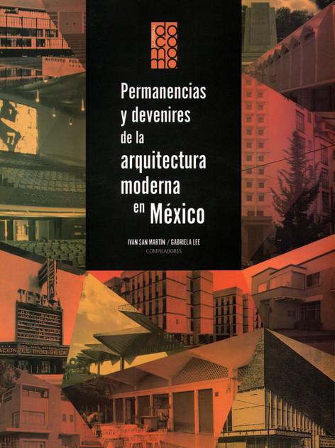 Permanencias y devenires de la arquitectura moderna en México