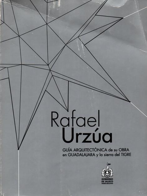 Rafael Urzúa, Guía arquitectónica de su obra en Guadalajara y la sierra del tigre