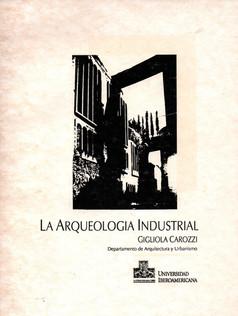 LA ARQUEOLOGIA INDUSTRIAL .jpg