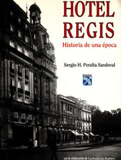 Hotel Regis: Historia de una Época
