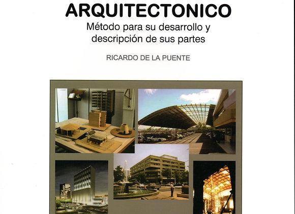 EL PROYECTO ARQUITECTÓNICO Método para su desarrollo y descripción de sus partes