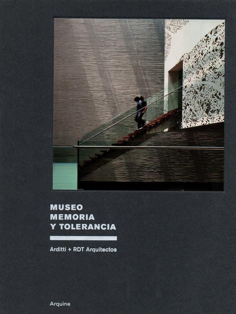MUSEO MEMORIA Y TOLERANCIA Arditti + RDT Arquitectos