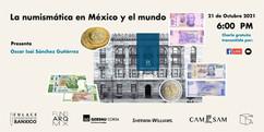 LA NUMISMÁTICA EN MÉXICO Y EL MUNDO con el Arq. Oscar Isaí Sánchez Gutiérrez