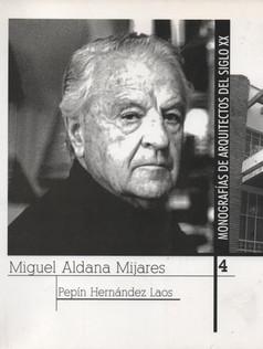 Monografías de Arquitectos de Arquitectos del siglo XX; Miguel Aldana Mijares