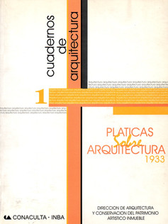 Cuadernos de arquitectura 1: Pláticas sobre arquitectura (1933)
