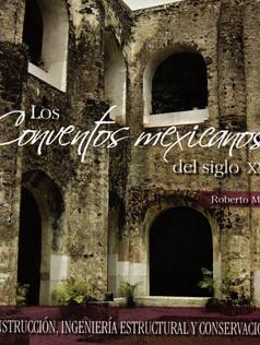 Los conventos mexicanos del siglo XVI - Construcción, ingeniería estructural y conservación