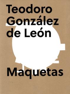 Teodoro González de Leon. Maquetas