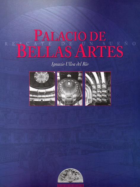Palacio de Bellas Artes - rescate un sueño