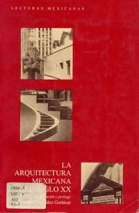 La Arquitectura Mexicana del Siglo XX