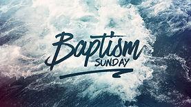 baptism_sunday-title-1-Wide 16x9.jpg