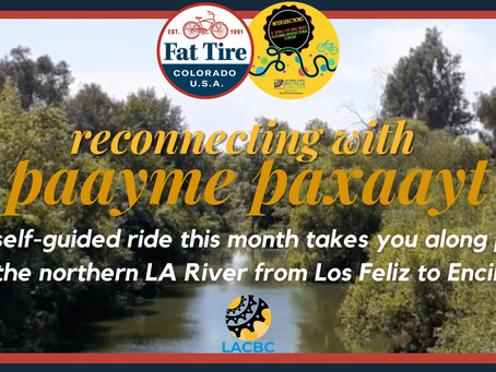 Fat Tire & LACBC Present: Reconnecting with Paayme Paxaayt (LA River)