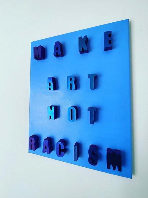 Make Art Not Racism