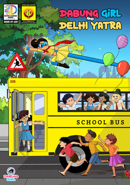 New Comic Book Alert! 'Dabung Girl and Delhi Yatra' Launched!