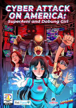 New Comic Book Alert! 'Cyber Attack on America: SuperAvni and Dabung Girl' Launched!