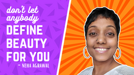 Don't let anybody define beauty for you | Dabung Girl Talk by Neha Agrawal