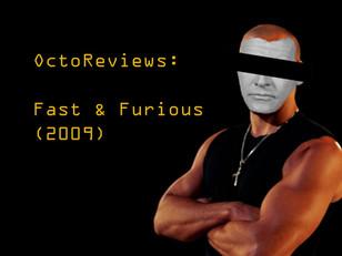 Octo-Reviews: Fast & Furious (2009)