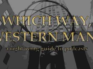 Which Way, Western Man? A Right-Wing Guide to Podcasts