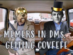 Memers in DMs, Getting Covfefe: Krian Brassenstein