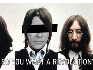 So You Say You Wanna Revolution...?