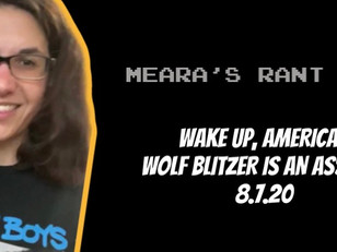 Wake Up America!: Wolf Blizter is An Asshole
