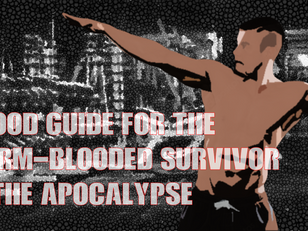 The Food Guide For the Warm-Blooded Survivors of the Apocalypse