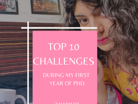 TOP 10 CHALLENGES DURING MY FIRST YEAR OF PHD