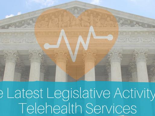 The Latest Legislative Activity on Telehealth Services