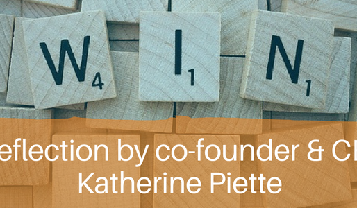 "A Meaningful ""Win"" -- A Reflection by CEO Katherine Piette"