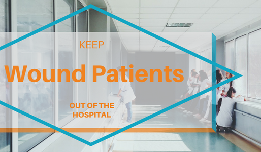 How to Keep Wound Patients Out of the Hospital