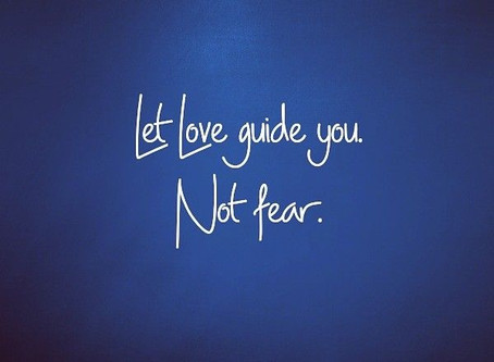 This is a time for Love NOT Fear
