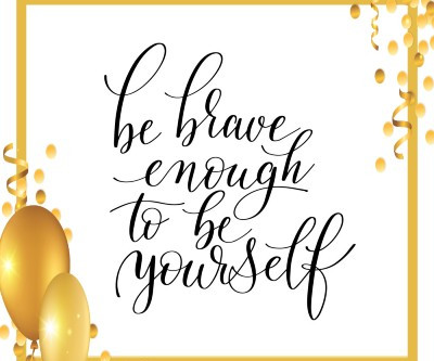 Be Brave Enough. What does this mean?