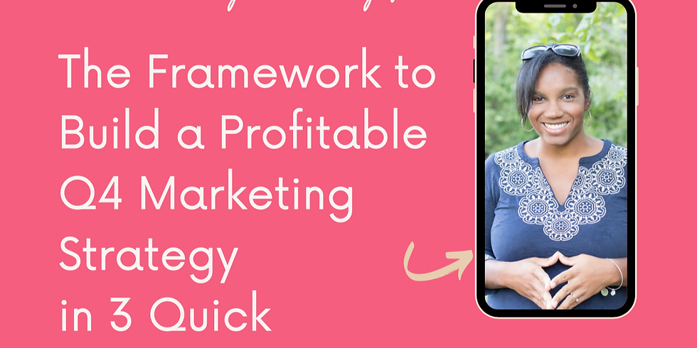 Build a Profitable Q4 Marketing Strategy in 3 Quick Sessions!