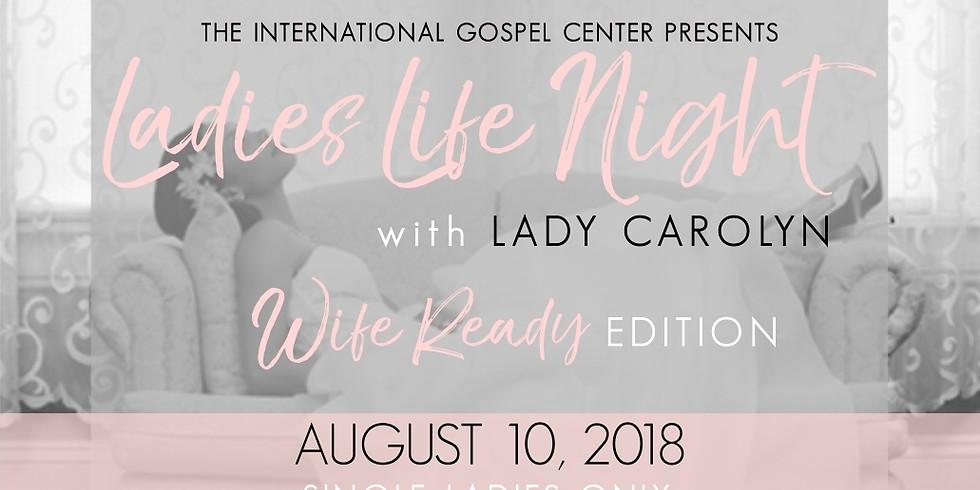 Ladies Life Night- Wife Ready Edition