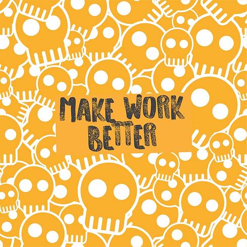 MAKE WORK BETTER.png
