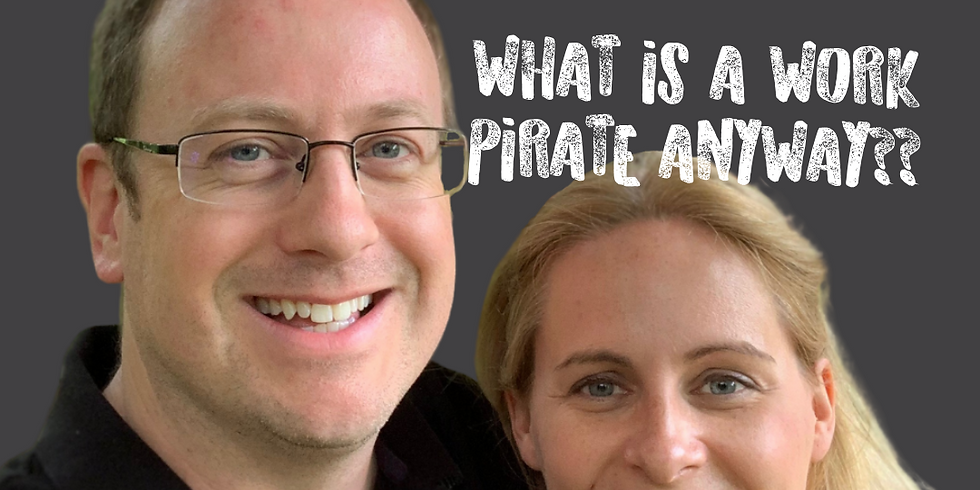 James Eves & Michelle Minnikin - What is a Work Pirate Anyway???