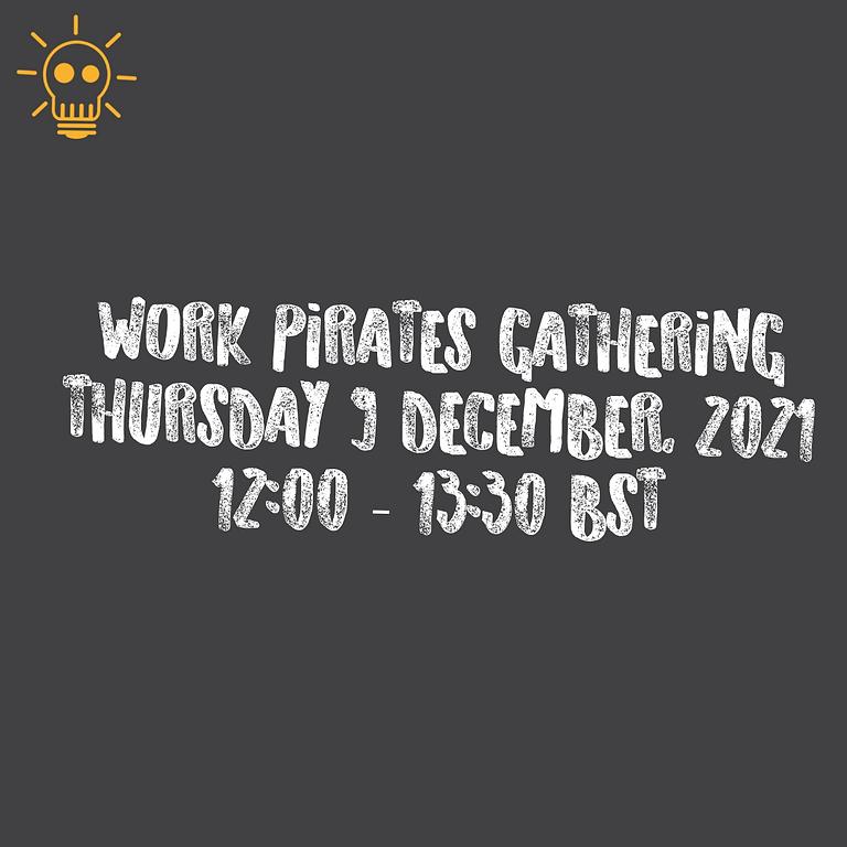 Work Pirates Gathering - December 2021