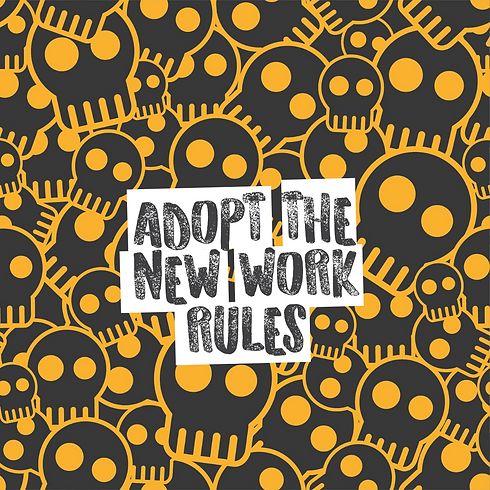 ADOPT THE NEW WORK RULES.png