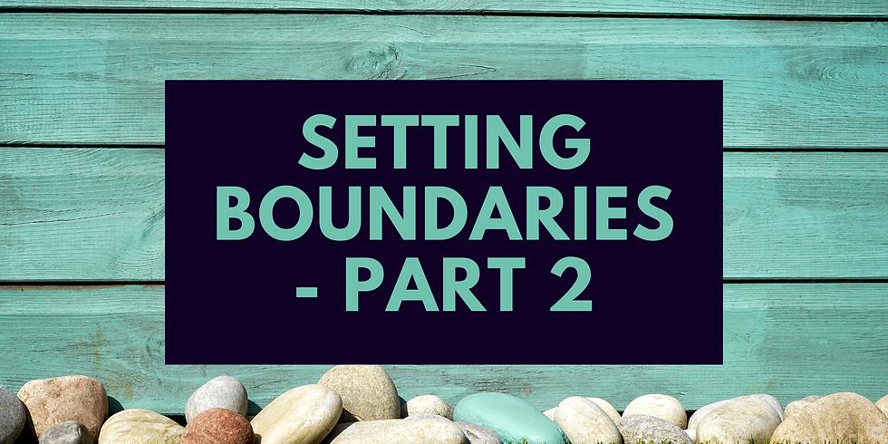 Setting Boundaries - Part 3