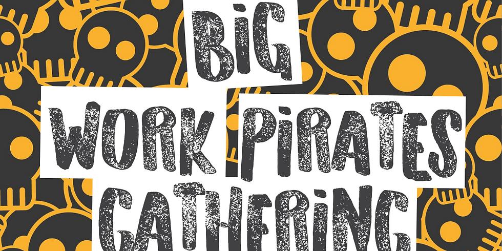 Big Work Pirates Gathering