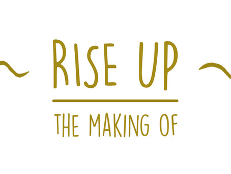 Rise up: the making of