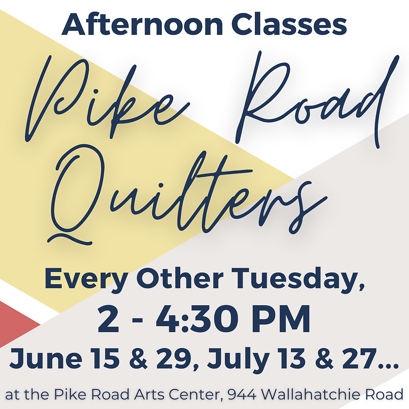 Pike Road Quilters - Afternoon Classes