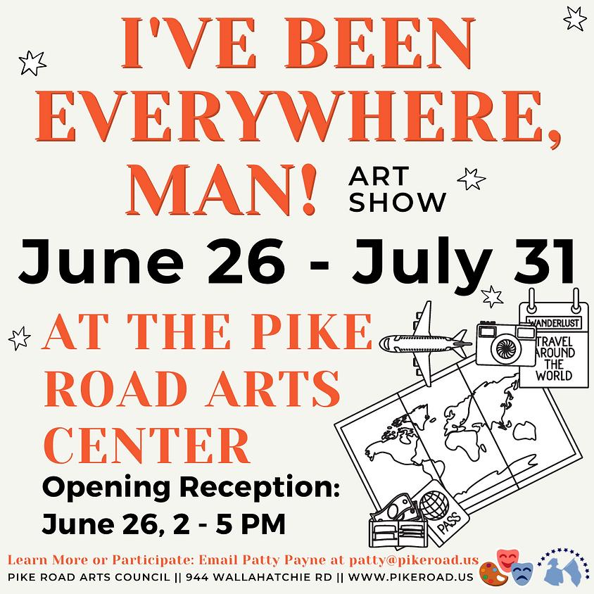 I've Been Everywhere, Man! Art Show