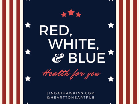Red, White, and Blue--Health for You!